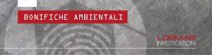 Bonifiche ambientali Lormar Investigazioni